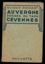 GUIDES DIAMANT AUVERGNE GORGES DU TARN CEVENNES HACHETTE 1947 FRANCIA VIAGGI