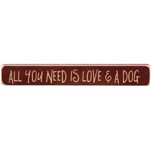 """All You Need Is Love & A Dog Engraved Block, 12"""" Country Sign Distressed"""