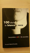 Gabriel Gonzalez - 100 Storie in Bianco e Nero - 2010 Edizione ART