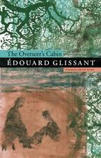 The Overseer's Cabin: By Glissant, Édouard