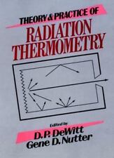 Theory and Practice of Radiation Thermometry, Hardcover by De Witt, D. P.; Nu...