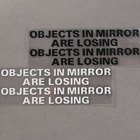 Funny OBJECTS IN MIRROR ARE LOSING Vinyl Sticker for Race Car Rearview Window