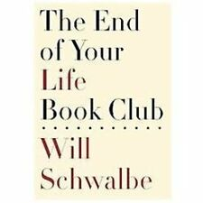 The End of Your Life Book Club by Will Schwalbe (2012, Hardcover) BRAND NEW