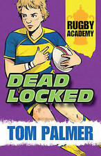 Rugby Academy: Deadlocked by Tom Palmer (Paperback, 2015)-9781781123997-G023