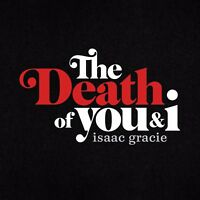 "Isaac Gracie - The Death of You & I - 10"" Vinyl EP"