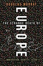 The Strange Death of Europe: Immigration, Identity, Islam,Douglas Murray