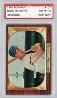 1955 Bowman Eddie Mathews #103 PSA 8 NM-MT  MINT Milwaukee Braves Sharp Card