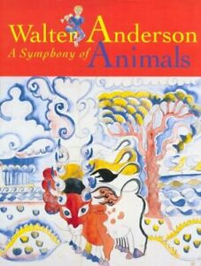 A Symphony of Animals by Walter Anderson (1996, Hardcover)