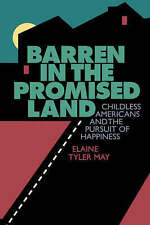 Barren in the Promised Land: Childless Americans and the Pursuit of-ExLibrary