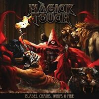 MAGICK TOUCH - BLADES,WHIPS,CHAINS & FIRE   CD NEW