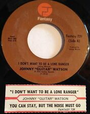 Johnny Guitar Watson 45 I Don't Want To Be A Lone Ranger/You Can Stay But...w/ts
