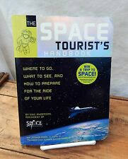 The Space Tourist's Handbook : Where to Go, What to See, and How to Prepare...