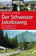 Der Schweizer Jakobsweg von Monika Hanna (2014, Klappenbroschur)