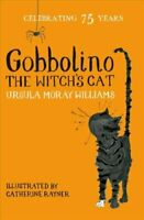 Gobbolino the Witch's Cat by Ursula Moray Williams 9781509860364 | Brand New