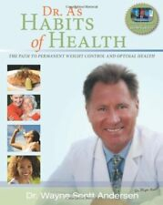 Dr. A's Habits of Health: The Path to Permanent Weight Control & Optimal Heal…