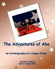 The Adventures of Abe : An Autobiography of a Copper Penny by April Inyard...