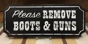 Please Remove Boots & Guns Western Pistol Bullets Wall Sign Metal Cowboy Country
