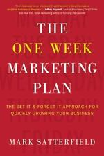 The One Week Marketing Plan : The Set It and Forget It Approach for Quickly...