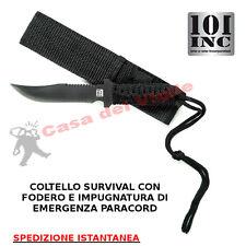 COLTELLO MILITARE COMBAT KNIFE RECON PARACORD con CUSTODIA NERO 101 INC SURVIVA
