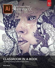 Adobe Illustrator CC Classroom in a Book: 2015 by Brian Wood (Mixed media product, 2015)