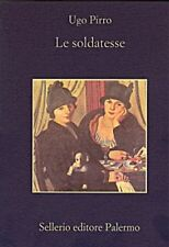 Le soldatesse - Ugo Pirro,  2000,  Sellerio