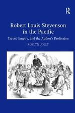 Robert Louis Stevenson in the Pacific : Travel, Empire, and the Author's...