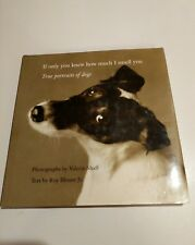 If Only You Knew How Much I Smell You: True Portraits of Dogs, Blount, Roy, Shaf