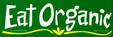 Eat Organic - Magnetic Bumper Sticker / Decal Magnet