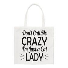 Don't Call Me Crazy I'm Just A Cat Lady Regular Tote Bag Kitten Shoulder Animal