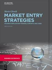 Market Entry Strategies: Internationalization Theories, Concepts and Cases by G
