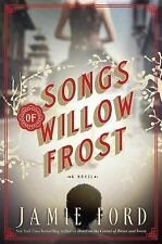 Songs of Willow Frost : A Novel by Jamie Ford (2013, Hardcover) 1ST ED BRAND NEW