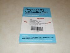 Guys Can be Cat Ladies Too By Michael Showalter Paperback