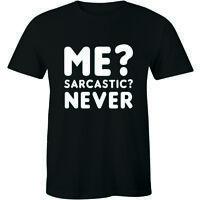Mens Me Sarcastic Never T Shirt Funny Sarcasm Gift Novelty Joke Party Mens Tee