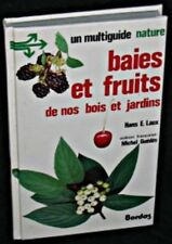 Berries and fruits of our wood and gardens. A multiguida nature