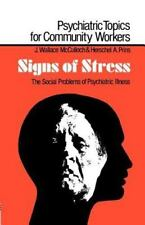 Signs of Stress : The Social Problems of Psychiatric Illness by James Wallace...