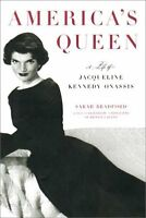 Americas Queen: The Life of Jacqueline Kennedy Onassis by Sarah Bradford