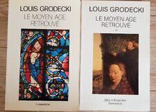 LE MOYEN AGE RETROUVE par Louis GRODECKI. Ed. Flammarion. Complet en 2 volumes