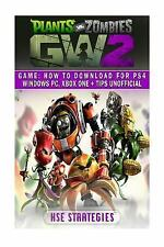 Plants vs Zombies Garden Warfare 2 Game: How to Download for PS4 Windows PC,...
