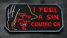 I FEEL A SIN COMING ON Freddy Krueger EMBROIDERED 3.5 INCH hook PATCH