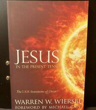 JESUS IN THE PRESENT TENSE [WARREN WIERSBE - DAVID COOK PUBLISHING] *LIKE NEW*
