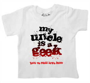 "Dirty Fingers Funny Baby T-Shirt ""My Uncle is Geek still Love Him"" Niece Nephew"
