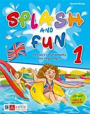 Splash and Fun. Vol. 1 - Ripasso e consolidamento della lin... - Mckay Hamish