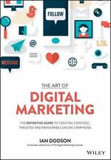 The Art of Digital Marketing : The Definitive Guide to Creating Strategic, Targ…