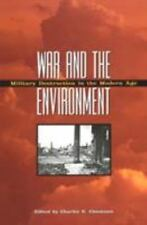 War and the Environment: Military Destruction in the Modern Age (Volume 125) (W
