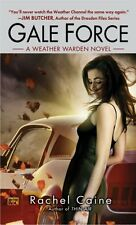 Gale Force (Weather Warden, Book 7) by Rachel Caine
