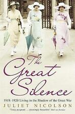 The Great Silence: 1918-1920: Living in the Shadow of the Great War, Nicolson, J