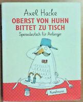 Oberst von Huhn bittet zu Tisch - Speisedeutsch für Anfänger v. Axel Hacke