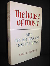 The House of Music : Art in an Era of Institutions by Samuel Lipman