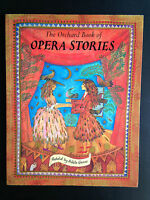 The Orchard Book of Opera Stories, Retold by Adele Geras, P/B GC