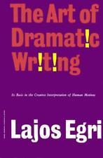 ART OF DRAMATIC WRITING - EGRI, LAJOS - NEW PAPERBACK BOOK